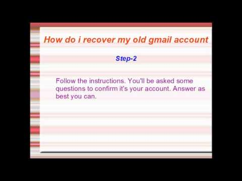 How to i recover my old gmail account/ i recover my old gmail account