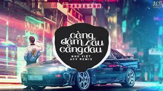 Càng Đậm Sâu Càng Đau (ACV Remix) - Như Việt | Nhạc Trẻ Remix EDM Tik Tok Gây Nghiện Hiện Nay
