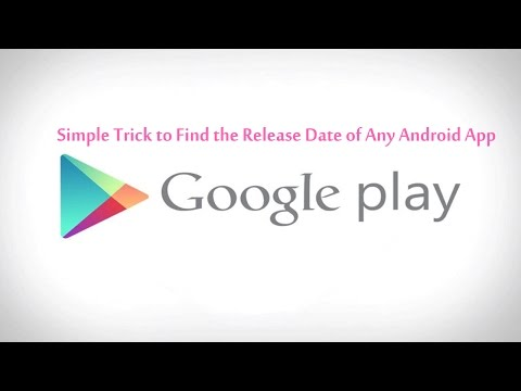 Easy Trick to Find The Release Date of Any Android App