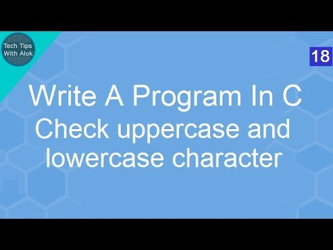 Write A Program In C to check uppercase and lowercase character