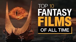 Top 10 Fantasy Films of All Time