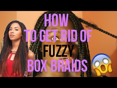How to get RID of Fuzzy Box Braids