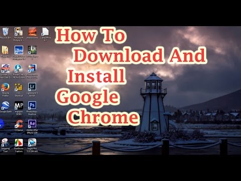 How to Download and Install Google Chrome