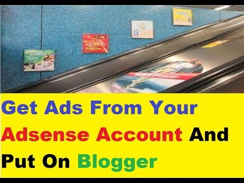 How To Put Ads On Your Blogger - Get Ads Code From Adsense And Put On Your Blogger