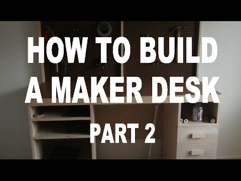 How To Build A Maker Desk!!! (Part 2)