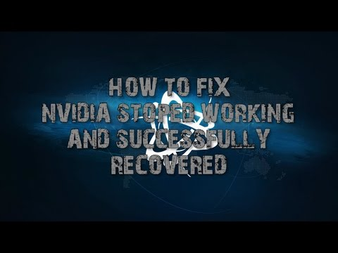 NVidia display driver stopped responding and has recovered problem solution