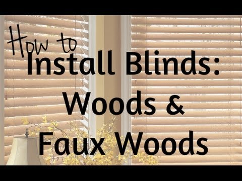 How To Install Blinds: Wood and Faux Woods