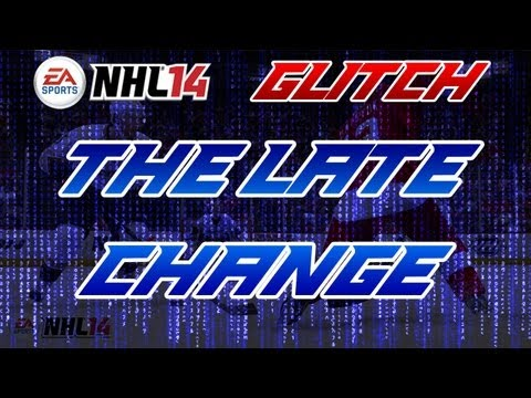 NHL 14 Glitch: The Late Change