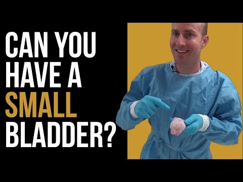 Can you have a SMALL bladder?