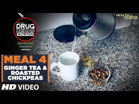 Meal 4 Ginger Tea & Roasted Chickpeas - DRUG REHAB NUTRITION | Guru Mann