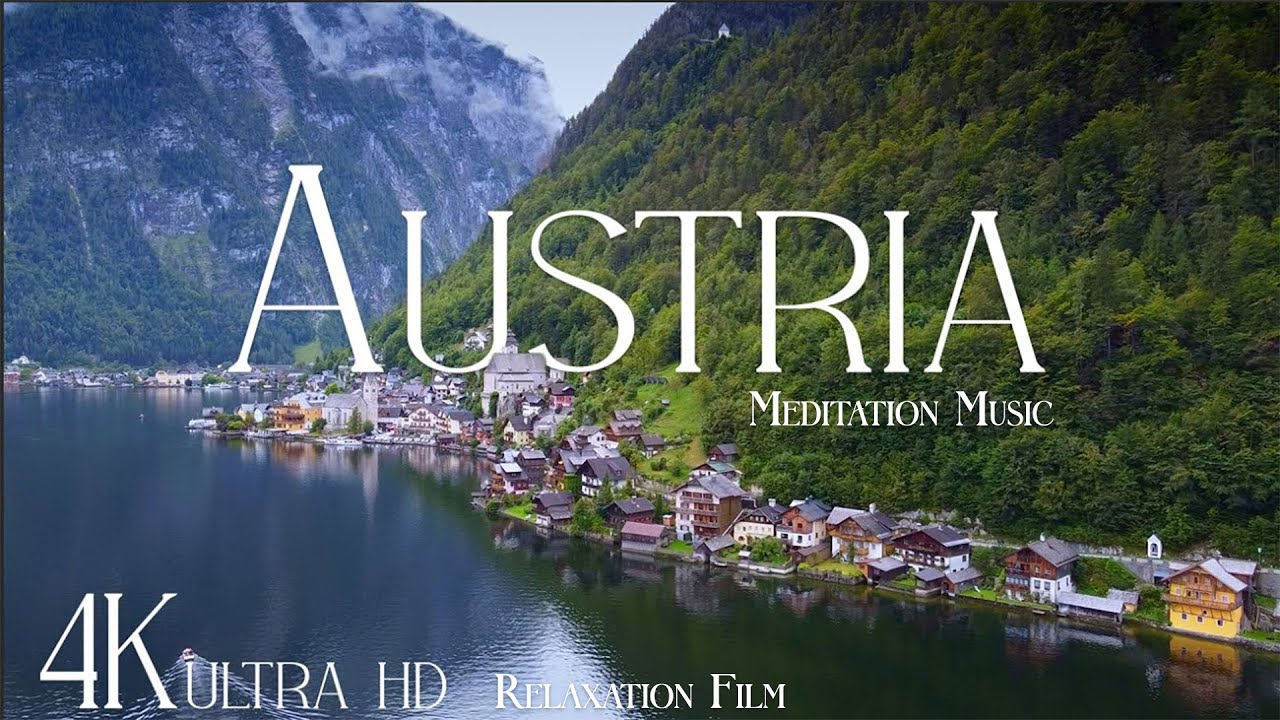 Austria 4K • Relaxation Film • Relaxing Music & Europe Nature Soundscapes