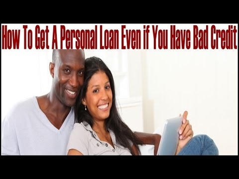 How To Get A Personal Loan Even if You Have Bad Credit