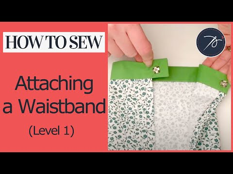 How to attach a waistband (Level 1 Fashion)