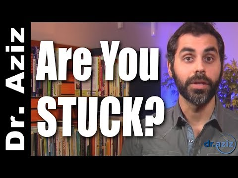 Are You Stuck?  | Dr. Aziz. Confidence Coach