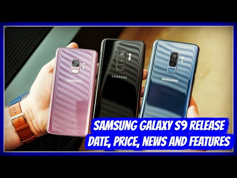 Samsung Galaxy S9 Release Date | Samsung Galaxy S9 | Release Date, Price, Specifications & Features