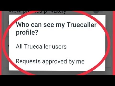 Who can see my Truecaller profile    All Truecaller users Requests And By    approved by me