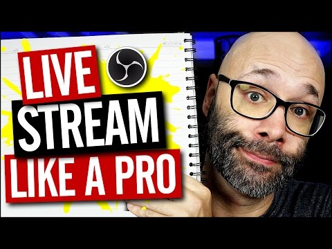 How To Make Live Streams Look Professional With OBS