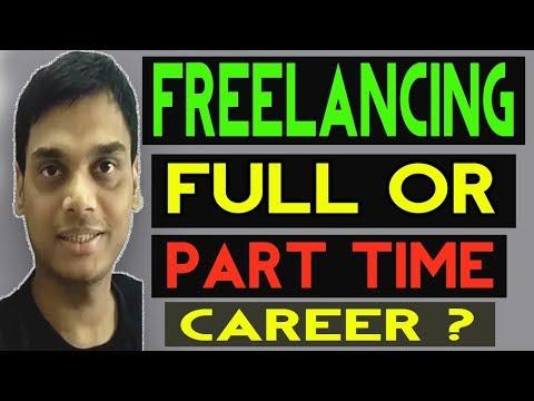 Choose Freelancing As a Full Time or Part Time career ? Make money from freelancing   Helping abhi