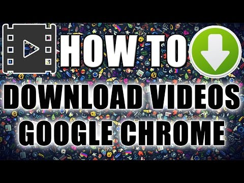 How To: Download Any Video On Google Chrome