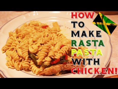 How to make Rasta Pasta with Chicken!
