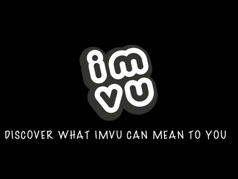 IMVU Stands For...