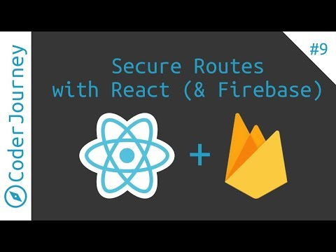 How to secure React routes and Firebase Data