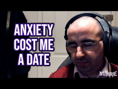 Anxiety Cost Me A Date
