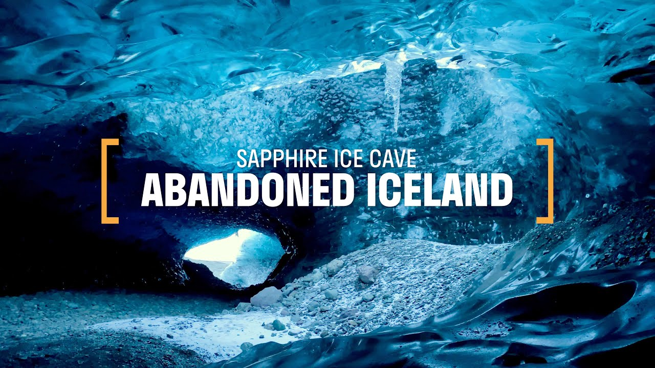 Abandoned Iceland #21: Sapphire Ice Cave (2020)