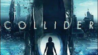 مشاهدة فيلم الاكشن والخيال العلمي Collider 2018 مترجم بجودة WEB-DL كامل أون لاين.©✔