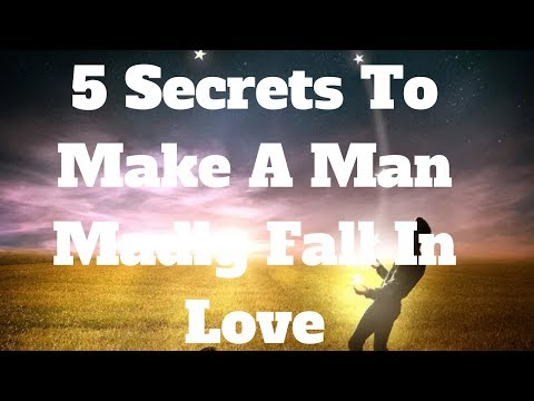 5 Secrets To Make A Man Madly Fall In Love