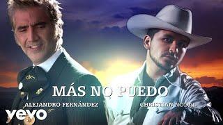 Alejandro Fernández, Christian Nodal - Más No Puedo (Lyric Video)