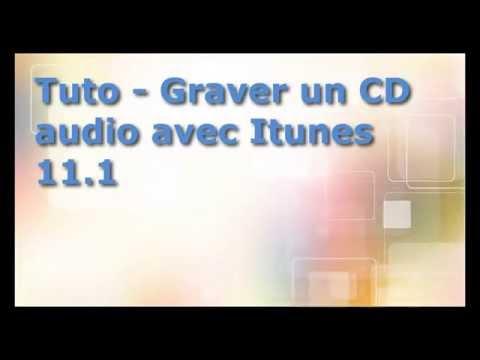 Tuto - Graver un CD Audio avec Itunes 11