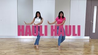 Hauli Hauli | De De Pyaar De | Ni Nachle | Dance Cover