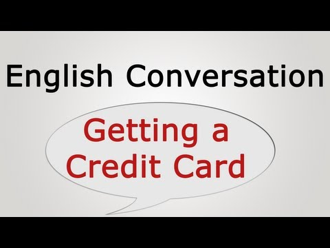 English Conversation: Getting a Credit Card