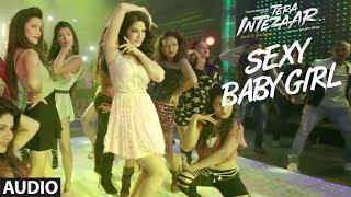 Sunny Leone:  Sexy Baby Girl Full Audio Song | Tera Intezaar | Arbaaz Khan | Swati Sharma, Lil Golu