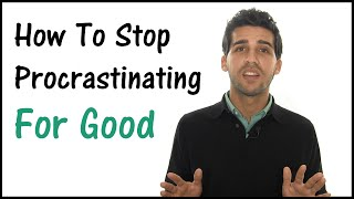 How To Stop Procrastinating - You Will Finally Be Productive!