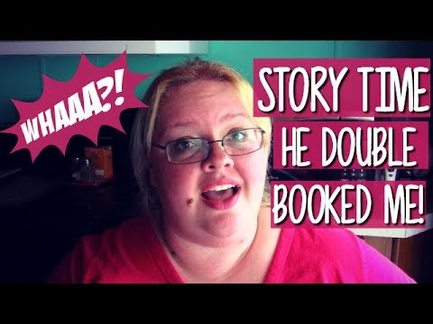 DATING STORY TIME: DRUNK & DOUBLE BOOKED?