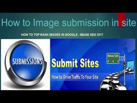 Image submission in site  Top Rank Images in Google - Image SEO 2017