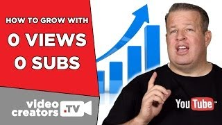 How To Grow with 0 Views and 0 Subscribers