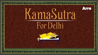 Kama Sutra For Delhi | Chaud Edition Special