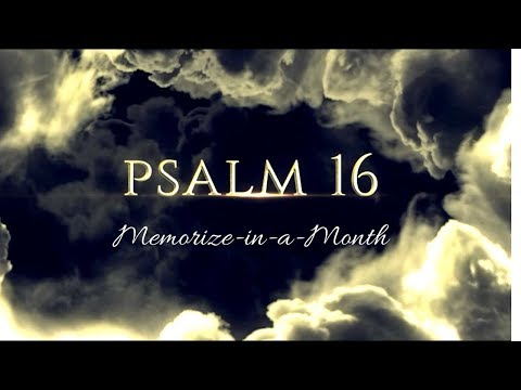 PSALM 16 - Memorize in a Month! - with PREPSTEADERS.com