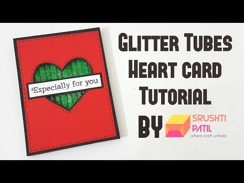 Glitter Tubes Heart Card Tutorial by Srushti Patil | Valentine Special