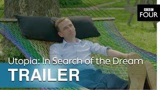 Utopia: In Search of the Dream   Trailer - BBC Four