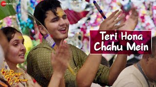 Teri Hona Chahu Mein | P Se Pyaar F Se Farraar | Bhavesh Kumar | Momita Das Sharma & Keval Walanj