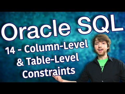 Oracle SQL Tutorial 14 - Column-Level and Table-Level Constraints
