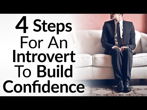 4 Confidence Building Action Steps For Introverts | Be Confident Even If Introverted | Self Belief