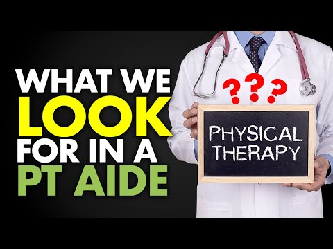 What We Look for in a PT Aide