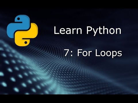 Learn Python (Beginner to Expert) - Part 7 - For Loops