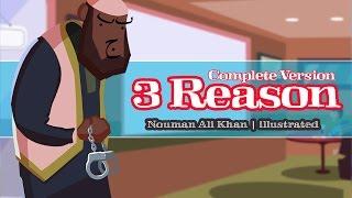 3 Reasons (Complete Version) | Nouman Ali Khan | illustrated