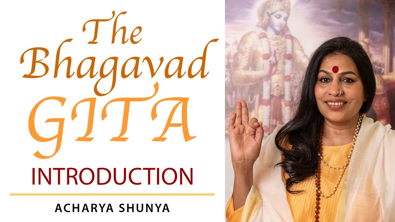 Bhagavad Gita Class Series — Introduction | Acharya Shunya